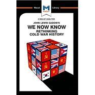 We Now Know: Rethinking Cold War History