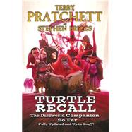 Turtle Recall: The Discworld Companion... So Far by Pratchett, Terry; Briggs, Stephen, 9780062292568