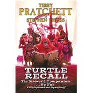 Turtle Recall: The Discworld Companion... So Far by Pratchett, Terry; Briggs, Stephen, 9780062292568