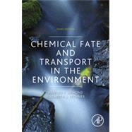 Chemical Fate and Transport in the Environment by Hemond, Harold F.; Fechner, Elizabeth J., 9780123982568