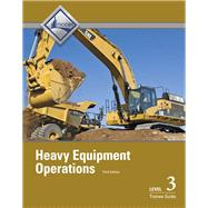 Heavy Equipment Operations Level 3 Trainee Guide by NCCER, 9780133402568