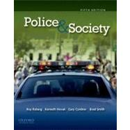 Police and Society by Roy Roberg; Kenneth Novak; Gary Cordner; Brad Smith, 9780199772568