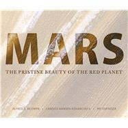 Mars by McEwen, Alfred S.; Hansen-koharcheck, Candice Joy; Espinoza, Ari, 9780816532568