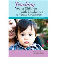 Teaching Young Children With Disabilities in Natural Environments by Noonan, Mary Jo, Ph.D.; McCormick, Linda, Ph.D., 9781598572568