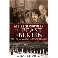 Aleister Crowley by Churton, Tobias; Van Lamoen, Frank, 9781620552568