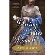 The Daring Ladies of Lowell by Alcott, Kate, 9780345802569