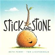 Stick and Stone by Ferry, Beth; Lichtenheld, Tom, 9780544032569
