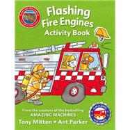Amazing Machines Flashing Fire Engines Activity Book by Unknown, 9780753472569
