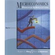 Microeconomics Principles and Applications by Hall, Robert E.; Lieberman, Marc, 9781111822569