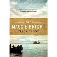 The Maggie Bright by Groot, Tracy, 9781496422569