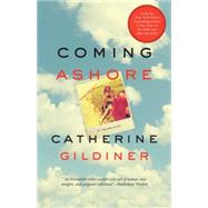 Coming Ashore A Memoir by Gildiner, Catherine, 9781770412569