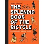 The Splendid Book of the Bicycle by Tatarsky, Daniel, 9781910232569