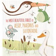 The Most Beautiful Fables of Aesop, Phaedrus and La Fontaine by Vestita, Marisa, 9788854412569