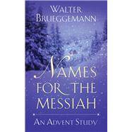 Names for the Messiah by Brueggemann, Walter, 9780664262570