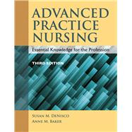 Advanced Practice Nursing: Essential Knowledge for the Profession by DeNisco, Susan M., 9781284072570