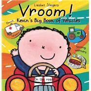 Vroom! Kevin's Big Book of Vehicles by Slegers, Liesbet, 9781605372570