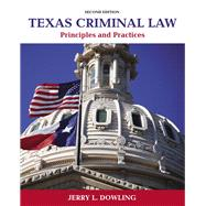 Texas Criminal Law Principles and Practices by Dowling, Jerry L., 9780133512571