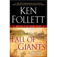Fall of Giants Book One of the Century Trilogy by Follett, Ken, 9780451232571