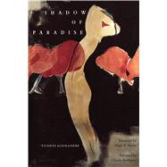 Shadow of Paradise by Aleixandre, Vicente; Harter, Hugh A., 9780520082571