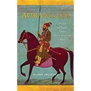 Aurangzeb by Truschke, Audrey, 9781503602571