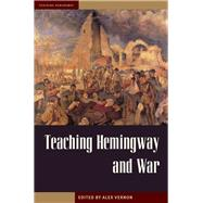 Teaching Hemingway and War by Vernon, Alex, 9781606352571