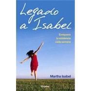 Legado a Isabel/ Isabel's Legacy by Morales, Martha Isab, 9780307392572