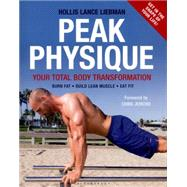 Peak Physique Your Total Body Transformation by Liebman, Hollis Lance; Jericho, Chris, 9781472912572