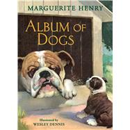 Album of Dogs by Henry, Marguerite; Dennis, Wesley, 9781481442572