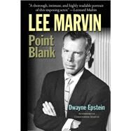 Lee Marvin: Point Blank by Epstein, Dwayne; Marvin, Christopher (AFT), 9781936182572