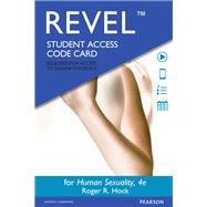 REVEL for Human Sexuality -- Access Card by Hock, Roger R., Ph.D., 9780133972573