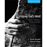 Grasping God's Word: A Hands-On Approach to Reading, Interpreting, and Applying the Bible by Duvall, J. Scott; Hays, J. Daniel; Strauss, Mark L.; Vanhoozer, Kevin J., 9780310492573