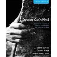 Grasping God's Word by Duvall, J. Scott; Hays, J. Daniel; Strauss, Mark L.; Vanhoozer, Kevin J., 9780310492573