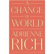 A Change of World by Rich, Adrienne Cecile, 9780393352573