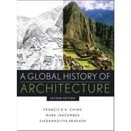 A Global History of Architecture by Ching, Francis D. K.; Jarzombek, Mark M.; Prakash, Vikramaditya, 9780470402573