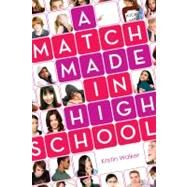 A Match Made in High School by Walker, Kristin (Author), 9781595142573