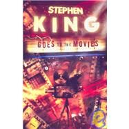 Stephen King Goes to the Movies by King, Stephen; Chong, Vincent, 9781596062573