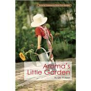 Aroma's Little Garden by Wenjun, Qin; Blishen, Tony, 9781602202573