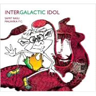 Intergalactic Idol by Basu, Samit; Malavika P. C., 9788181902573