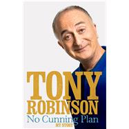 No Cunning Plan by Robinson, Tony, 9780283072574
