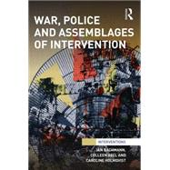 War, Police and Assemblages of Intervention by Bachmann; Jan, 9780415732574