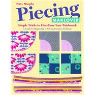 Piecing Makeover by Murphy, Patty, 9781617452574