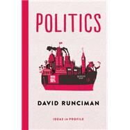 Politics: Ideas in Profile by Runciman, David, 9781781252574
