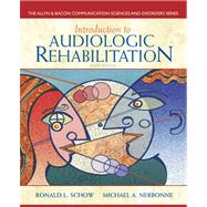 Introduction to Audiologic Rehabilitation by Schow, Ronald L.; Nerbonne, Michael A., 9780132582575
