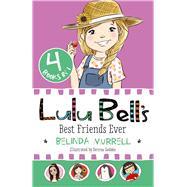 Lulu Bell's Best Friends Ever by Murrell, Belinda; Geddes, Serena, 9780143782575