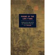 Poems of the Late T'ang by GRAHAM, A.C., 9781590172575