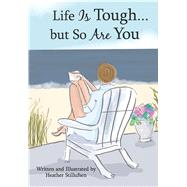 Life Is Tough... but So Are You by Stillufsen, Heather, 9781680882575