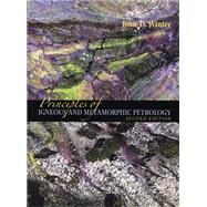 Principles of Igneous and Metamorphic Petrology by Winter, John D., 9780321592576