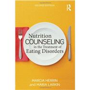 Nutrition Counseling in the Treatment of Eating Disorders by Herrin; Marcia, 9780415642576