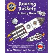 Amazing Machines Roaring Rockets Activity Book by Unknown, 9780753472576