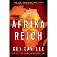 The Afrika Reich A Novel by Saville, Guy, 9781250042576